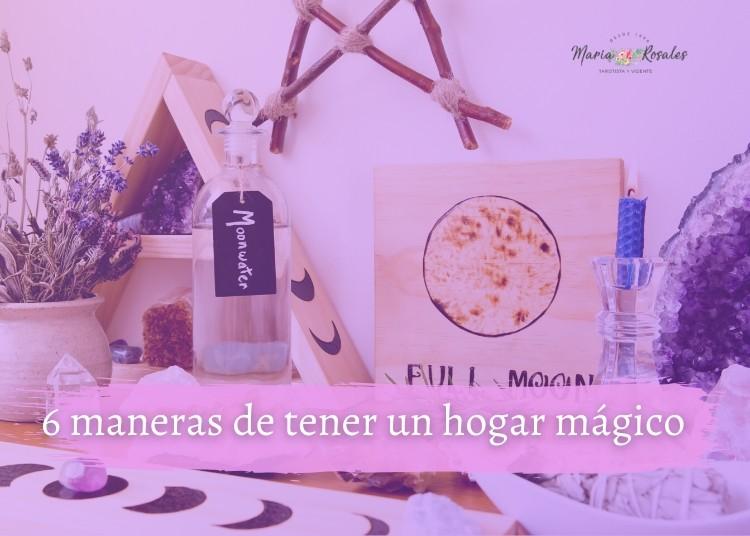 maneras de tener un hogar magico