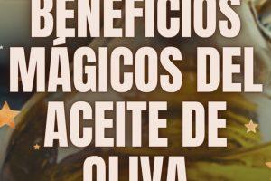 ¿Conoces el uso mágico que se le puede dar al Aceite de Oliva? 5