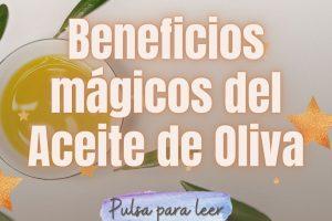 ¿Conoces el uso mágico que se le puede dar al Aceite de Oliva? 8