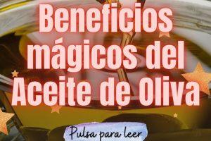 ¿Conoces el uso mágico que se le puede dar al Aceite de Oliva? 7
